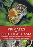 Naturalist's Guide to the Primates of SE Asia (Naturalist's Guides)
