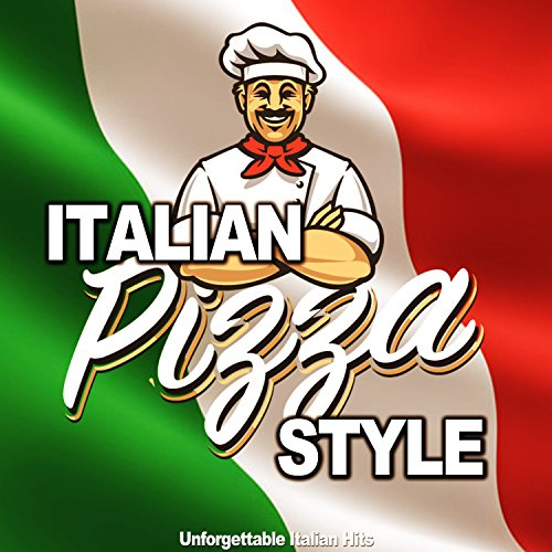 Italian Pizza Style (Unforgettable Italian Hits)