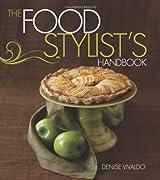 Food Stylist's Handbook, The by Denise Vivaldo (2010-09-01)