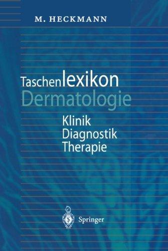 Taschenlexikon Dermatologie: Klinik, Diagnostik, Therapie (German Edition) by Marc Heckmann (2012-07-31)