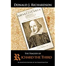 The Tragedy of Richard the Third: An Annotated Edition of the Shakespeare Play