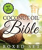 Image de Coconut Oil Bible: (Boxed Set): Benefits, Remedies and Tips for Beauty and Weight Loss