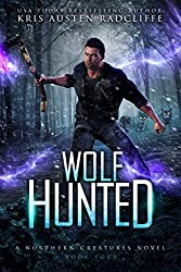 Wolf Hunted (Northern Creatures Book 4)