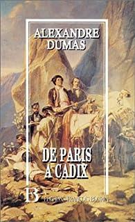 De Paris à Cadix : Impressions de voyage par Alexandre Dumas