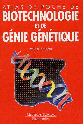 Atlas de poche de biotechnologie et de génie génétique (parutions 10 juin 2005)