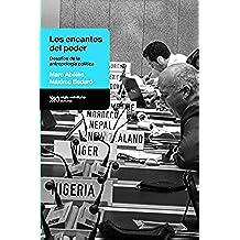 Los encantos del poder: Desafíos de la antropología política (Antropológicas)