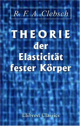 Theorie der Elasticität fester Körper
