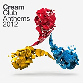 Cream Club Anthems 2012 [Explicit]