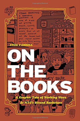 On the Books: A Graphic Tale of Working Woes at Nyc's Strand Bookstore (World Around Us)