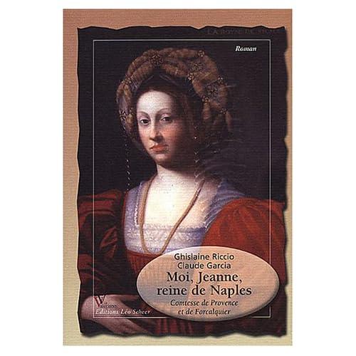 Moi, Jeanne, reine de Naples : Comtesse de Provence et de Forcalquier