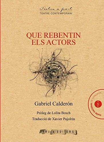 Que rebentin els actors (Textos a part) por Gabriel Calderón