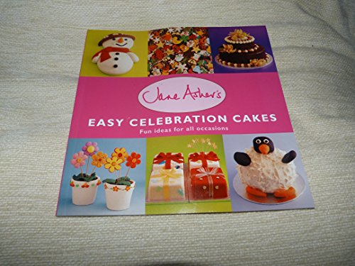 Jane Asher's Easy Celebration Cakes - Fun ideas for all occasions