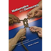 [(Mathematics and Democracy : Designing Better Voting and Fair-Division Procedures)] [By (author) Steven J. Brams] published on (January, 2008)