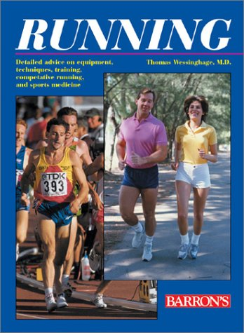 Running: Detailed Advice on Equipment, Technique, Training, Competitive Running, and Sports Medicine por Thomas Wessinghage