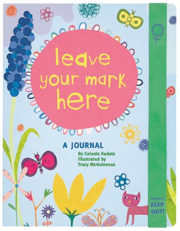 LEAVE YOUR MARK HERE                 GEB: A Journal for Girls (Between Girls)