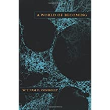 A World of Becoming (a John Hope Franklin Center Book) by William E. Connolly (2011-01-17)