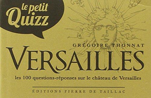 Le petit quizz Versailles par Grégoire Thonnat