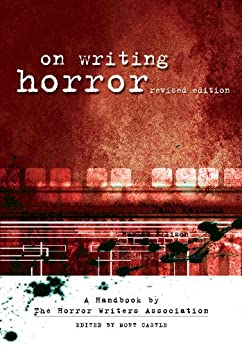 """On Writing Horror: A Handbook by the Horror Writers Association: A Handbook by """"The Horror Writers of America"""" by [Castle, Mort, Horror Writers Association]"""
