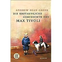 Die erstaunliche Geschichte des Max Tivoli: Roman (German Edition)