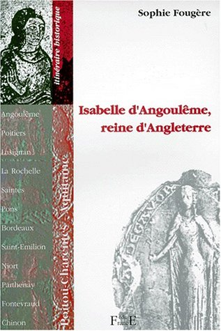 Isabelle d'Angoulême, reine d'Angleterre par Sophie Fougère