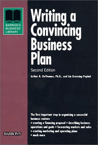 Writing a Convincing Business Plan (Barron's Business Library) by A.R. DeThomas (2001-04-27) par A.R. DeThomas;Lin Grensing-Prophal;Lin Grensing-Pophal