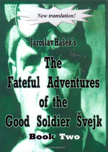 The Fateful Adventures of the Good Soldier Svejk During the World War, Book Two: 2 by Jaroslav Hasek (2009-05-15)