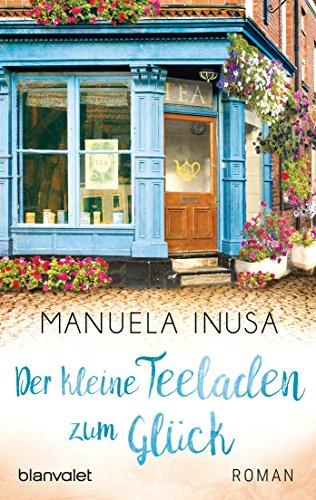 Der kleine Teeladen zum Glück: Roman (Valerie Lane 1) (German Edition)