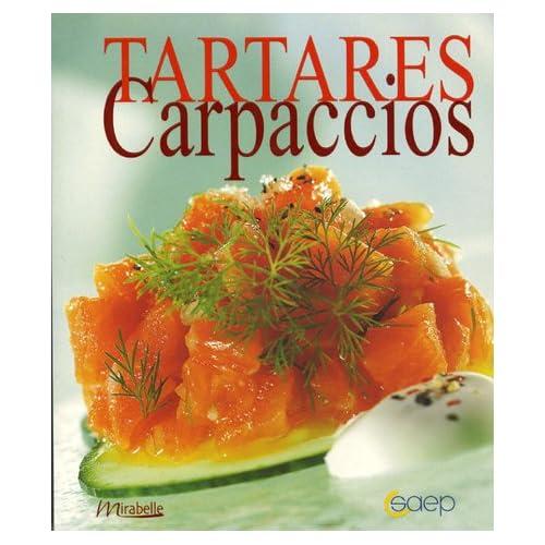 Tartares, carpaccios