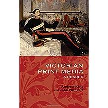 Victorian Print Media: A Reader