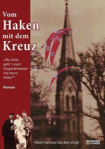 Shaker Haken (Vom Haken mit dem Kreuz: Wo, bitte, geht's zum Kasperletheater mit Herrn Hitler?)