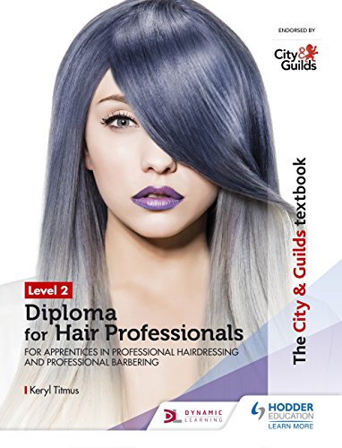 The City & Guilds Textbook Level 2 Diploma for Hair Professionals for Apprenticeships in Professional Hairdressing and Professional Barbering (English Edition) -