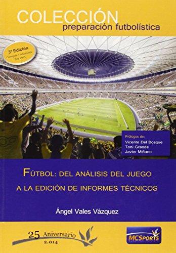 Fútbol: Del análisis del juego a la edición de informes técnicos (Preparacion Futbolistica) por Ángel Vales Vázquez
