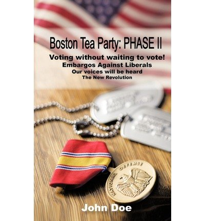 [ [ BOSTON TEA PARTY: PHASE II BY(JOHN DOE, DOE )](AUTHOR)[PAPERBACK]