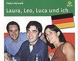 Laura, Leo, Luca und ich . Wie man in einer italienischen Familie überlebt
