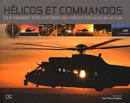 DES COMMANDOS ET DES HELICOS, 4ème Régiment d'hélicoptè