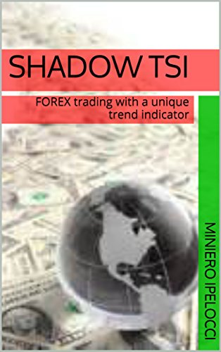 shadow-tsi-forex-trading-with-a-unique-trend-indicator-english-edition