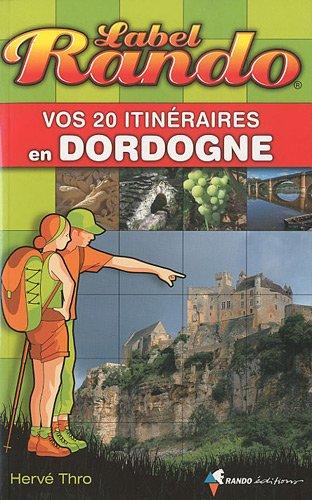 Vos 20 itinéraires en Dordogne