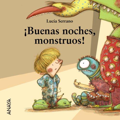 ¡Buenas noches, monstruos! (Primeros Lectores (1-5 Años) - Mi Primera Sopa De Libros) por Lucía Serrano