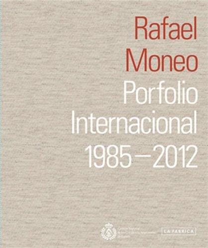 Rafael Moneo : porfolio internacional, 1985-2012 par Rafael Moneo