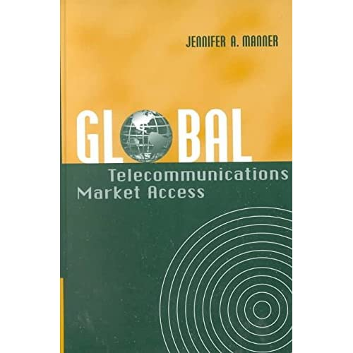 [(Global Telecommunications Market Access)] [By (author) Jennifer A. Manner] published on (March, 2002)