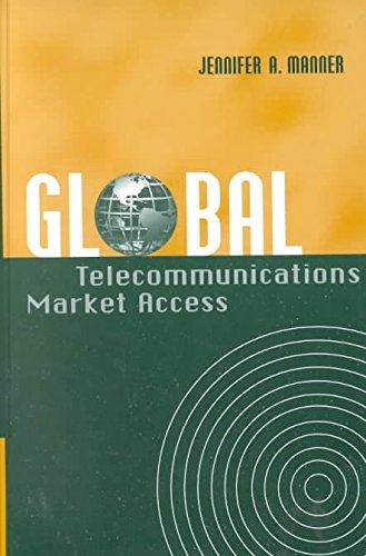 [(Global Telecommunications Market Access)] [By (author) Jennifer A. Manner] published on (March, 2002) par Jennifer A. Manner