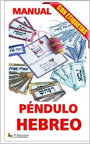 PÉNDULO HEBREO Curso completo, con etiquetas: curso completo Nivel I (Magia que funciona)