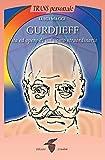 Gurdjieff: Vita ed opere di un uomo straordinario