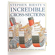 Stephen Biesty's Incredible Cross-Sections (Stephen Biesty's cross-sections)