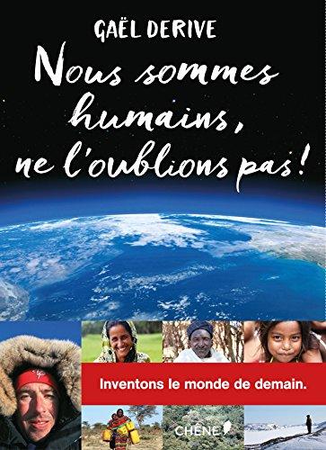 Nous sommes humains, ne l'oublions pas !