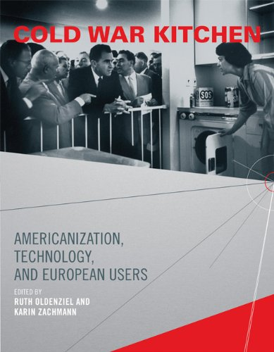 Cold War Kitchen: Americanization, Technology, and European Users (Inside Technology Series)