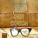 Kapitel 19: Auf der Couch: Wahre Geschichten aus der Psychotherapie