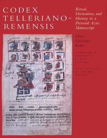 Codex Telleriano-Remensis: Ritual, Divination, and History in a Pictorial Aztec Manuscript by Eloise Quinones Keber (1995-08-01)
