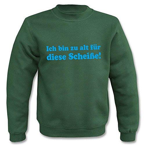Pullover - Ich bin zu alt für diese Scheiße! Grün