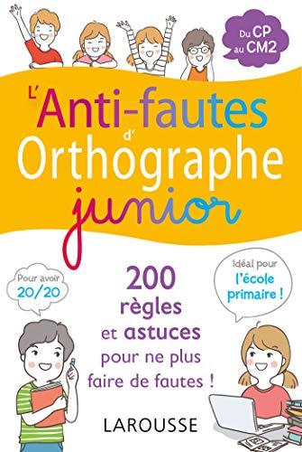 L'anti-fautes d'orthographe junior (French Edition)